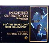 Enlightened self-protection: The Kasumi-An ninja art tradition : an original workbook ~ Stephen K. Hayes