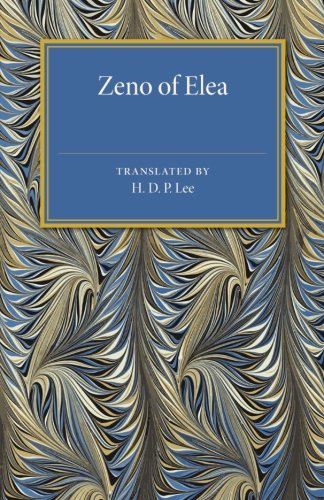 Zeno of Elea: A Text, with Translation and Notes (Cambridge Classical Studies), by H. D. P. Lee