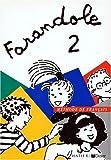 echange, troc Catherine Le Hellaye, Dominique Barzotti - Farandole, 2 : Méthode de français (Livre de l'élève)