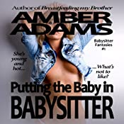 Putting the Baby in Babysitter: An Erotic Story | [Amber Adams]