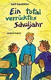 img - for Ein total verr cktes Schuljahr. ( Ab 11 J.). book / textbook / text book
