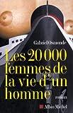 echange, troc Gabriel Osmonde - Les 20 000 femmes de la vie d'un homme