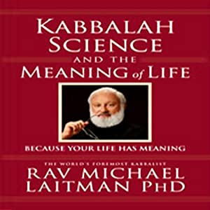 Kabbalah, Science, and the Meaning of Life Audiobook