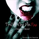 Pretty When She Dies: A Vampire Novel (       UNABRIDGED) by Rhiannon Frater Narrated by Kristin Allison