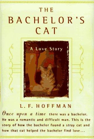 Bachelors Cat : A Love Story, L. F. HOFFMAN