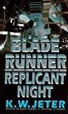 Blade Runner: Replicant Night (Blade Runner, Book 3) (0553577751) by Jeter, K.W.