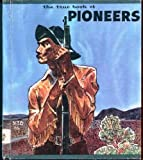 img - for The true book of pioneers (The
