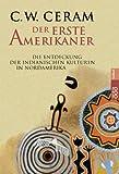 Der erste Amerikaner. Die Entdeckung der indianischen Kulturen in Nordamerika. Sachbuch,  Band 61172 (3499611724) by C. W. Ceram