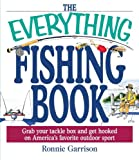 The Everything Fishing Book: Grab Your Tackle Box and Get Hooked on America's Favorite Outdoor Sport (Everything (Sports & Fitness))