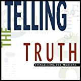 img - for Telling the Truth: Evangelizing Postmoderns book / textbook / text book