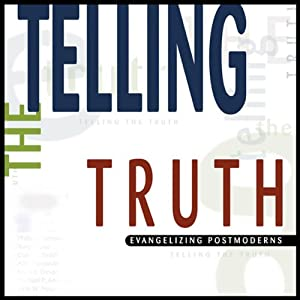 Telling the Truth: Evangelizing Postmoderns | [D. A. Carson]