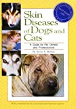 img - for Skin Diseases of Dogs and Cats: A Guide for Pet Owners and Professionals book / textbook / text book