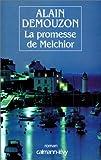 echange, troc Alain Demouzon - La promesse de Melchior