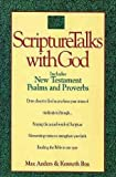 ScriptureTalks With God and the New King James Version of the New Testament, Psalms, and Proverbs (0840771975) by Boa, Kenneth