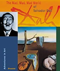 9783791329444: The Mad, Mad, Mad, Mad World of Salvador Dali (Adventures in Art)