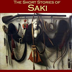 The Short Stories of Saki: 65 of Saki's Most Popular Tales | [Hector Hugh Munro]