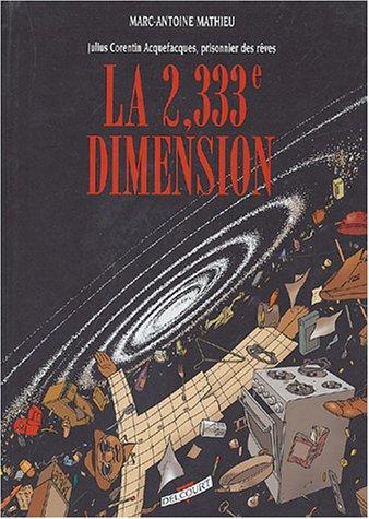 Julius Corentin Acquefacques, prisonnier des rêves (5) : La 2,333e dimension