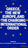 img - for Greece, the New Europe, and the Changing International Order (Modern Greek Research Series, No. 6) book / textbook / text book