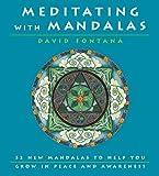 Meditating with Mandalas: 52 New Mandalas to Help You Grow in Peace and Awareness