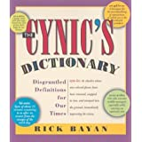 The Cynic's Dictionary: Disgruntled Definitions for Our Timesby Rick Bayan