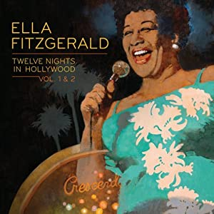 Ella Fitzgerald - 12 Nights in Hollywood 1 & 2 cover