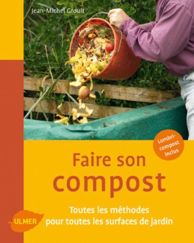 Faire son compost : toutes les méthodes pour toutes les surfaces de jardin