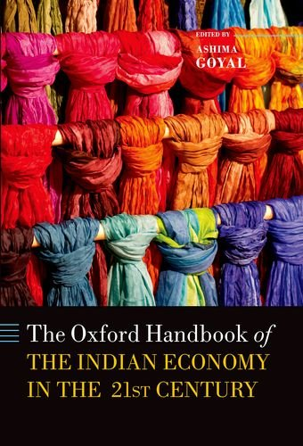 Handbook of the Indian Economy in the 21st Century: Understanding the Inherent Dynamism (Oxford Handbooks)
