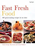 15-Minute Feasts: Great-Tasting Food in No Time: 180 Great-tasting Recipes in No Time
