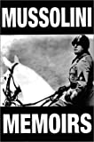 Mussolini Memoirs: With Documents Relating to the Period (1842120255) by Mussolini, Benito