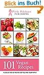 Vegan: 101 Vegan Recipes (Vegan, Vega...