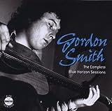 echange, troc Gordon Smith - The Complete Blue Horizon Sess