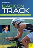 img - for Back on Track: An Endurance Athlete's Guide to Recovery book / textbook / text book