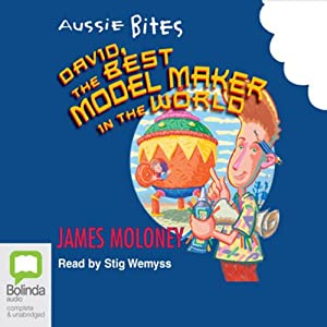 David the Best Model Maker in the World: Aussie Bites Audiobook