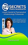 img - for Secrets From a Headhunter: LinkedIn Secrets For Pharmaceutical & Biotechnology Professionals book / textbook / text book