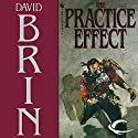 The Practice Effect (       UNABRIDGED) by David Brin Narrated by Andy Caploe