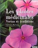 echange, troc Catherine Monnier - Les Plantes médicinales : Vertus et traditions
