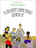 A Children's Book About Growing Up (Help Me Grow)