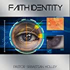 Faith Identity Hörbuch von Sebastian Holley Gesprochen von: John Austin