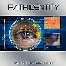 Faith Identity Audiobook by Sebastian Holley Narrated by John Austin