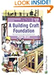 A Building Craft Foundation: Level 1...