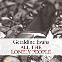 All the Lonely People Audiobook by Geraldine Evans Narrated by Jonathan Keeble