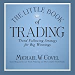 The Little Book of Trading: Trend Following Strategy for Big Winnings | Michael Covel