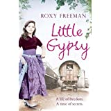 Little Gypsy: A Life of Freedom, a Time of Secretsby Roxy Freeman