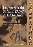 les secrets du style yang de taïchi-chuan (2846170312) by Yang, Jwing-Ming