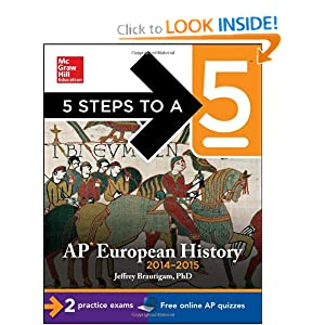 5 Steps to a 5 AP European History, 2014-2015 Edition (5 Steps to a 5 on the Advanced Placement Examinations... by Jeffrey Brautigam