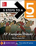 5 Steps to a 5 AP European History, 2014-2015 Edition (5 Steps to a 5 on the Advanced Placement Examinations Series)