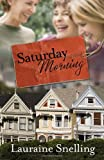Saturday Morning: A Novel (0307459047) by Snelling, Lauraine