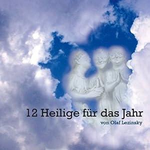 12 Heilige für das Jahr Hörbuch