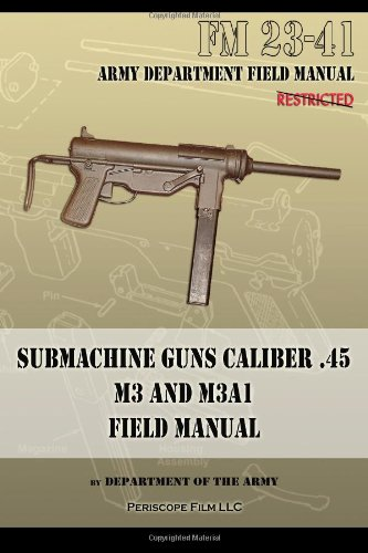 Submachine Guns Caliber .45 M3 and M3a1: FM 23-41