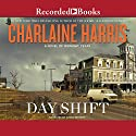 Day Shift: A Novel of Midnight, Texas Audiobook by Charlaine Harris Narrated by Susan Bennett
